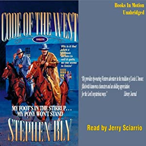 My Foot's in the Stirrup, My Pony Won't Stand: Code of the West #5 | [Stephen Bly]