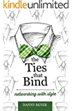 The Ties That Bind: Networking with Style (English Edition)