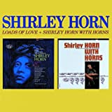 echange, troc Shirley Horn - Loads Of Love/Shirley Horn With Horns