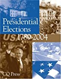 img - for Presidential Elections 1789-2004 book / textbook / text book