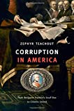 img - for Corruption in America: From Benjamin Franklin's Snuff Box to Citizens United book / textbook / text book