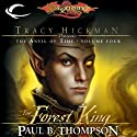 The Forest King: Dragonlance: Tracy Hickman Presents: The Anvil of Time, Book 4 (       UNABRIDGED) by Paul B. Thompson Narrated by James Langton