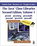 The Java Class Libraries, Volume 1: java.io, java.lang, java.math, java.net, java.text, java.util (2nd Edition) (0201310023) by Patrick Chan