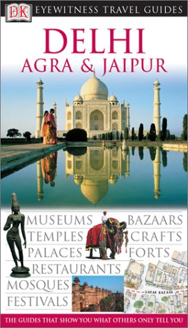 Delhi, Agra & Jaipur: Eyewitness Travel Guide 2003 (Dk Eyewitness Travel Guides)