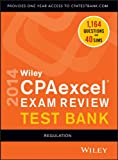 Wiley CPAexcel Exam Review 2014 Test Bank, Regulation