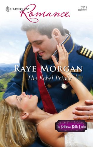The Rebel Prince (Harlequin Romance), RAYE MORGAN