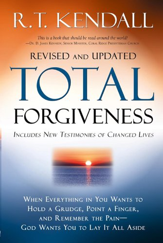 Total Forgiveness: When Everything in You Wants to Hold a Grudge,  Point a Finger, and Remember the Pain-God Wants You to Lay it All Aside PDF