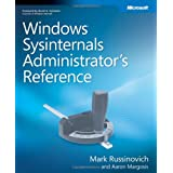 Windows Sysinternals Administrator's Reference ~ Mark E. Russinovich