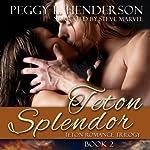 Teton Splendor: Teton Romance Trilogy, Book 2 (       UNABRIDGED) by Peggy L. Henderson Narrated by Steve Marvel