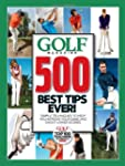 GOLF Magazine 500 Best Tips Ever!: Si...