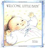 Welcome, Little Baby (0688068103) by Aliki