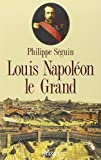 img - for Louis Napoleon le Grand (French Edition) book / textbook / text book