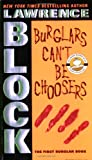 Burglars Can't Be Choosers Lawrence Block