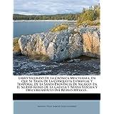 Libro Segundo de La Cr Nica Miscel NEA, En Que Se Trata de La Conquista Espiritual y Temporal de La Santa Provincia...