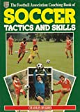 Football Association Coaching Book of Soccer Tactics and Skills (0563178086) by Hughes, Charles