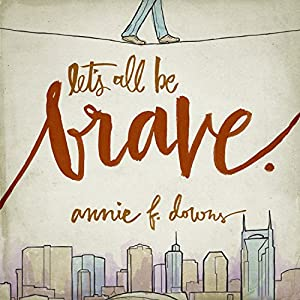 Let's All Be Brave Audiobook