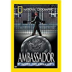 National Geographic: Ambassador - Inside the Embassy