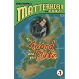 The Sword and the Flute (Matterhorn the Brave Series #1) ~ Mike Hamel