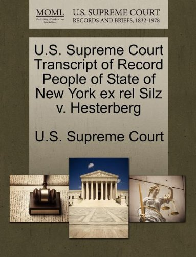 U.S. Supreme Court Transcript of Record People of State of New York ex rel Silz v. Hesterberg