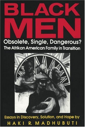 Black Men, Obsolete, Single, Dangerous?: The Afrikan American Family in Transition (English and English Edition)