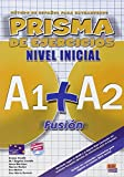 Metodo de Espanol para extranjeros, prisma de ejercicios/ Method for Spanish Foreign, Prism of Exercises: Nivel Inicial A1 + A2 Fusion/ Inicial Level (Spanish Edition)