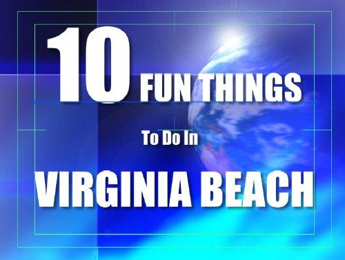 TEN FUN THINGS TO DO IN VIRGINIA BEACH