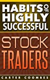 Penny Stocks: Habits of Highly Successful Stock Traders (Habits Of Highly Effective, Penny Stocks, Day Trading, Share Trading, Investing, Straight Line, Passive Income, Money Online)