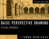 [ BASIC PERSPECTIVE DRAWING: A VISUAL APPROACH ] By Montague, John ( Author) 2013 [ Paperback ]