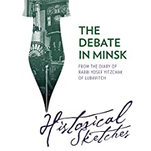 The Debate in Minsk: Historical Sketches from the Diary of Rabbi Yosef Yitzchak of Lubavitch Audiobook by Yosef Y. Schneersohn Narrated by Shlomo Zacks