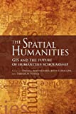 img - for The Spatial Humanities: GIS and the Future of Humanities Scholarship book / textbook / text book
