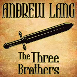 The Three Brothers | [Andrew Lang]
