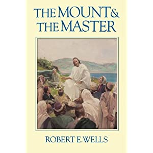 The Mount and the Master Robert E. Wells