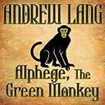 Alphege, The Green Monkey | Andrew Lang