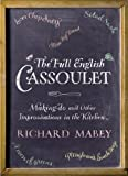 The Full English Cassoulet: Making Do In The Kitchen (0701182539) by Mabey, Richard