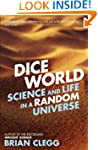 Dice World: Science and Life in a Ran...