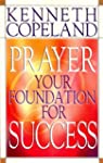 Prayer - Your Foundation For Success...