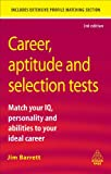 img - for Career Aptitude and Selection Tests: Match Your IQ Personality and Abilities to Your Ideal Career (Career Success) book / textbook / text book