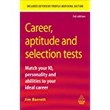 Career Aptitude and Selection Tests: Match Your IQ Personality and Abilities to Your Ideal Career (Career Success)