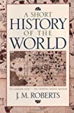A Short History of the World (019511504X) by John M. Roberts