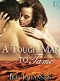 A Tough Man to Tame: A Loveswept Classic Romance (Sedikhan)