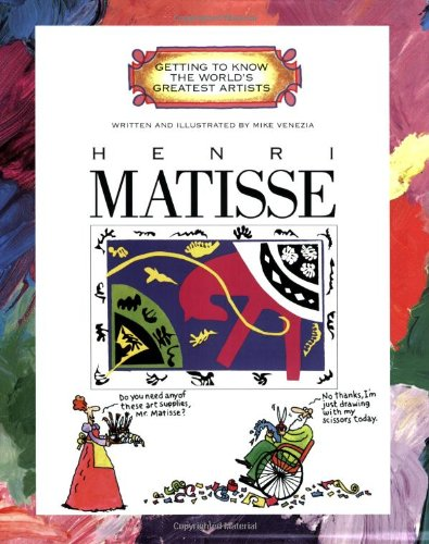 Henri Matisse (Getting to Know the Worlds Greatest Artists)