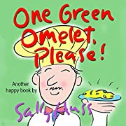 Children's Books: ONE GREEN OMELET, PLEASE! (Adorable Rhyming Bedtime Story/Picture Book, About Discovering, Appreciating, and Mindful Eating, for Beginner Readers, with 30 Illustrations, Ages 2-7)