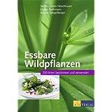 """Essbare Wildpflanzen: 200 Arten bestimmen und verwendenvon """"Steffen Guido..."""""""