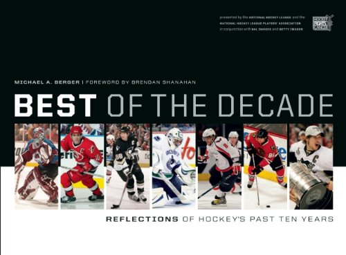 Best of the Decade: Reflections of Hockey's Past Ten Years (Reflections: The NHL Hockey Year in Photographs)