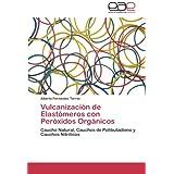 Vulcanización de Elastómeros con Peróxidos Orgánicos: Caucho Natural, Cauchos de Polibutadieno y Cauchos Nitrílicos...