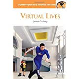 Ivory, James D. , PH. D.: Virtual Lives: A Reference Handbook (Contemporary World Issues)