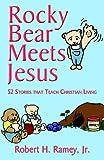 Rocky Bear Meets Jesus