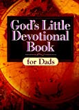 God's Little Devotional Book for Dads (God's Little Devotional Books)