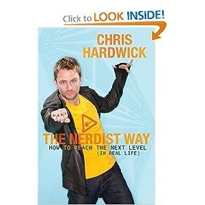 The Nerdist Way: How to Reach the Next Level - Chris Hardwick