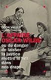 echange, troc Odon Vallet - L'affaire Oscar Wilde, ou, Du danger de laisser la justice mettre le nez dans nos draps